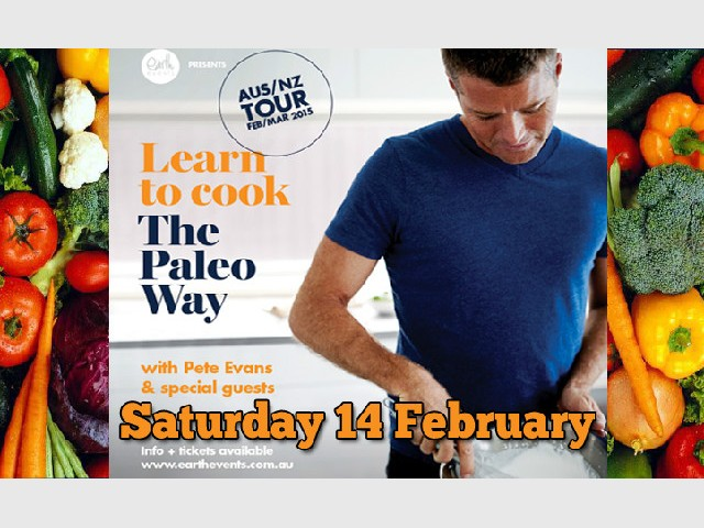 Learn to cook the Paleo Way with Pete Evans and special guests