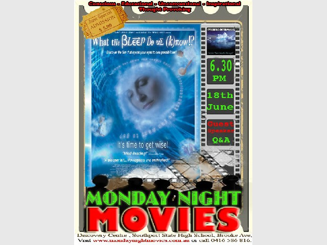 What the Bleep do we Know - Monday Night Movie